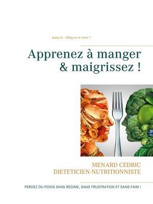 cover image of Apprenez à manger & maigrissez !