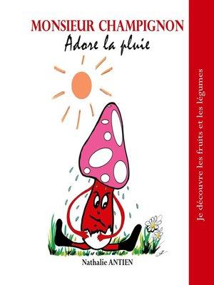 cover image of Monsieur Champignon adore la pluie
