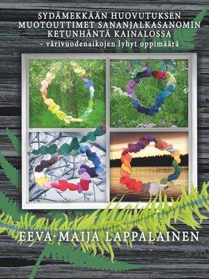cover image of Sydämekkään huovutuksen muotouttimet sananjalkasanomin ketunhäntä kainalossa