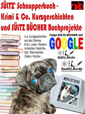 cover image of Sültz' Schnupperbuch--Krimi & Co. Kurzgeschichten und Sültz Bücher Buchprojekte