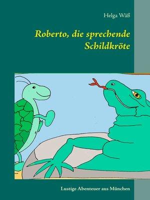 cover image of Roberto, die sprechende Schildkröte