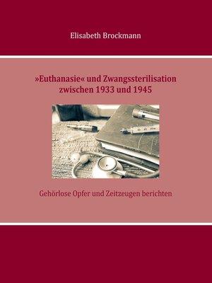 cover image of »Euthanasie« und Zwangssterilisation zwischen 1933 und 1945