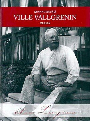 cover image of Kuvanveistäjä Ville Vallgrenin elämä