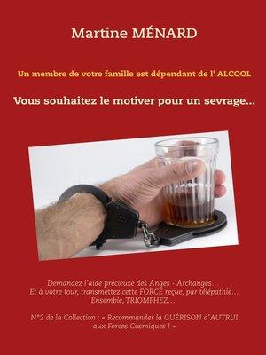 cover image of Un membre de votre famille est dépendant de l'alcool...
