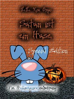 cover image of Satan ist ein Hase Die Halloweenverschwörung Special Edition