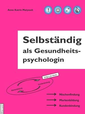 cover image of Selbständig als Gesundheitspsychologin