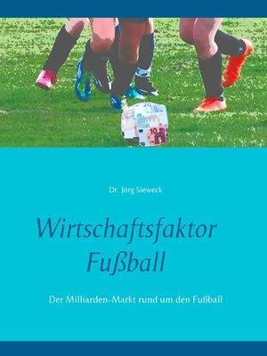 cover image of Wirtschaftsfaktor Fußball