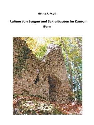 cover image of Ruinen von Burgen und Sakralbauten im Kanton Bern