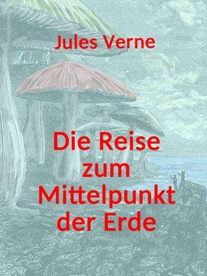cover image of Die Reise zum Mittelpunkt der Erde