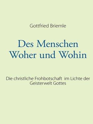 cover image of Des Menschen Woher und Wohin