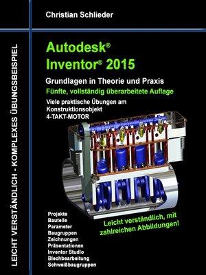cover image of Autodesk Inventor 2015--Grundlagen in Theorie und Praxis