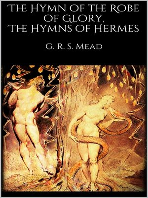 cover image of The Hymn of the Robe of Glory, the Hymns of Hermes