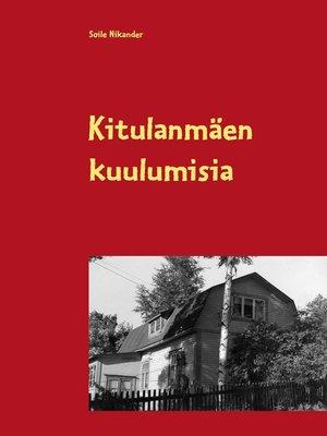 cover image of Kitulanmäen kuulumisia