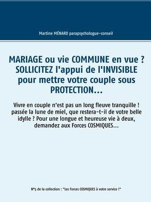 cover image of Mariage ou vie commune en vue ? Sollicitez l'appui de l'invisible pour mettre votre couple sous protection...