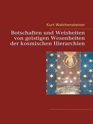 cover image of Botschaften und Weisheiten von geistigen Wesenheiten der kosmischen Hierarchien