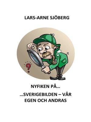 cover image of Nyfiken på Sverigebilden--vår egen och andras