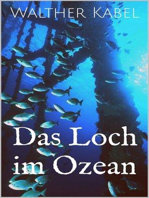 cover image of Das Loch im Ozean