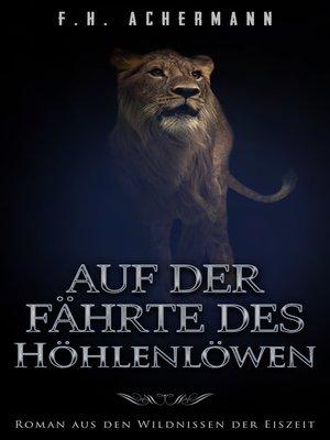 cover image of Auf der Fährte des Höhlenlöwen