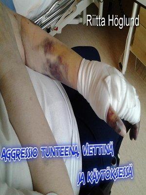 cover image of Aggressio, tunteena, viettinä ja käytöksessä