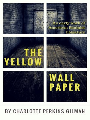 cover image of The Yellow Wallpaper by Charlotte Perkins Gilman