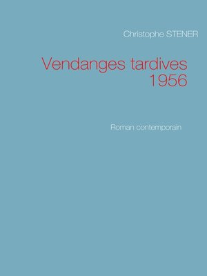 cover image of Vendanges tardives 1956