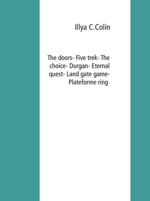 cover image of The doors- Five trek- the choice- Durgan- Eternal quest- Land gate game- Plateforme ring