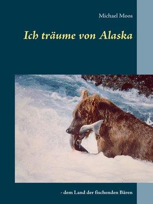 cover image of Ich träume von Alaska