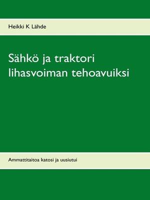 cover image of Sähkö ja traktori lihasvoiman tehoavuiksi