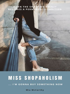 cover image of Miss Shopaholism ... I'm Gonna Buy Something Now