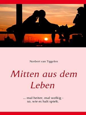 cover image of Mitten aus dem Leben