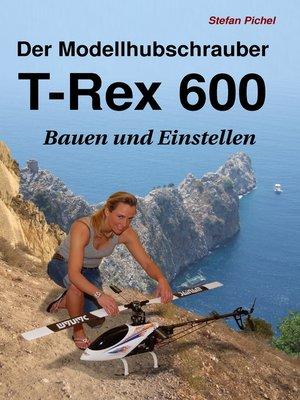 cover image of Der Modellhubschrauber T-Rex 600