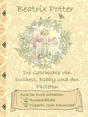 cover image of Die Geschichte von Duchess, Ribby und den Pasteten (inklusive Ausmalbilder und Cliparts zum Download)