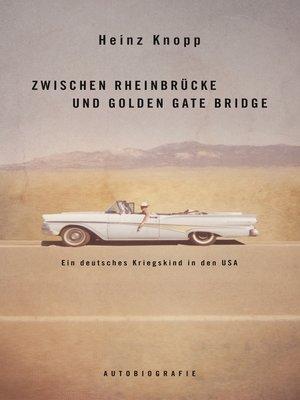 cover image of Zwischen Rheinbrücke und Golden Gate Bridge