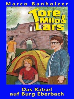 cover image of Tore, Milo & Lars--Das Rätsel auf Burg Eberbach