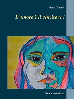 cover image of L'amore è il vincitore !