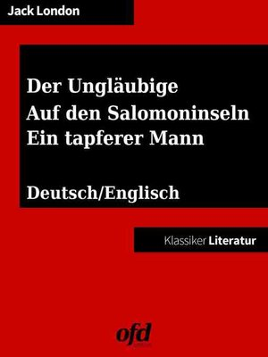 cover image of Der Ungläubige, the Heathen--Auf den Salomoninseln, the Terrible Solomons--Ein tapferer Mann, the Whale Tooth