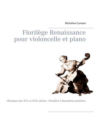 cover image of Florilège Renaissance pour violoncelle et piano