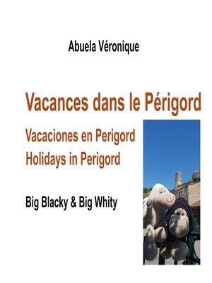 cover image of Vacances dans le Périgord