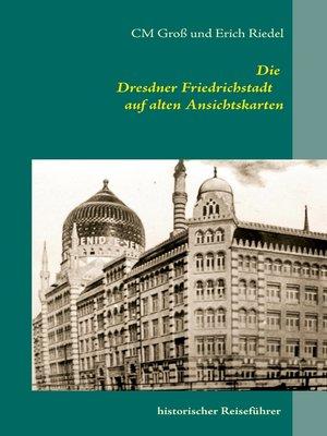cover image of Die Dresdner Friedrichstadt auf alten Ansichtskarten