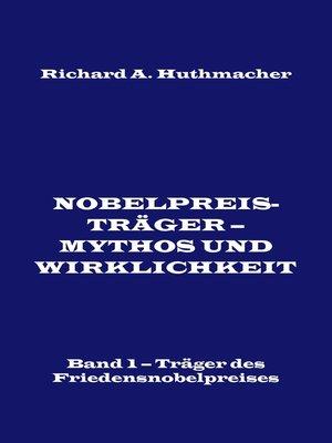 cover image of Nobelpreisträger--Mythos und Wirklichkeit. Band 1