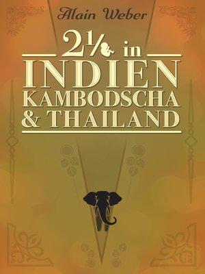 cover image of Zweieinhalb in Indien, Kambodscha und Thailand