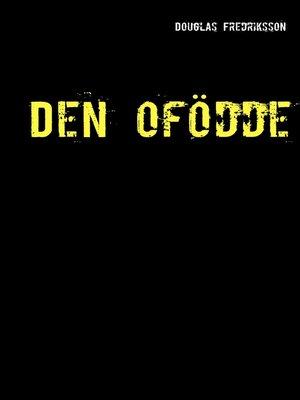 cover image of Den ofödde