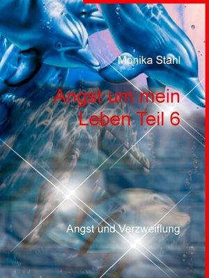 cover image of Angst um mein Leben Teil 6