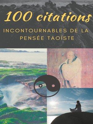 cover image of 100 citations incontournables de la pensée taoïste