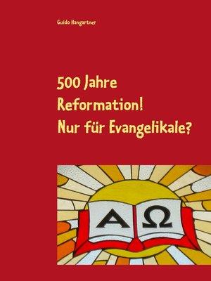 cover image of 500 Jahre Reformation!--Nur für Evangelikale?