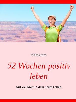 cover image of 52 Wochen positiv leben