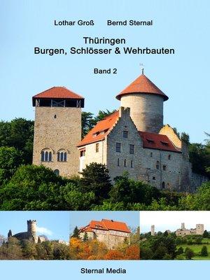 cover image of Thüringen Burgen, Schlösser & Wehrbauten Band 2