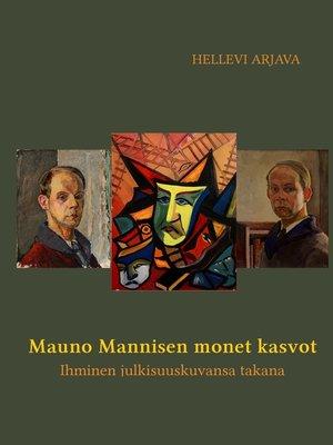 cover image of Mauno Mannisen monet kasvot