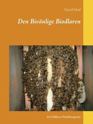 cover image of Den Bivänlige Biodlaren