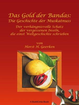 cover image of Das Gold der Bandas--Die Geschichte der Muskatnuss